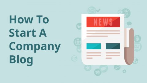 Image that has the text 'How To Start A Company Blog' on