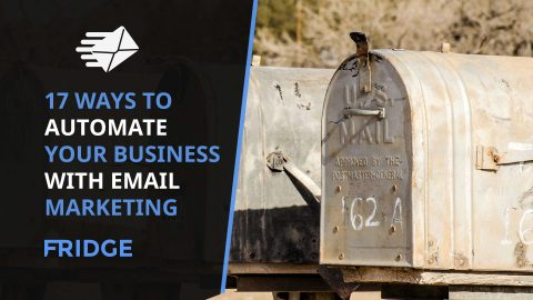 17 Ways To Automate Your Business With Email Marketing