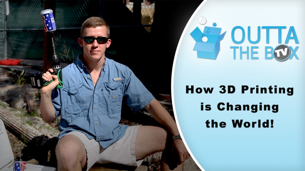 How 3D Printing Is Changing The World with Trevor Abbott on Outta The Box Tv
