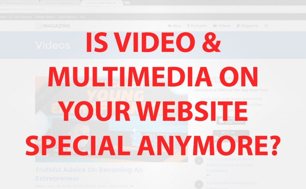 Thumbnail for post that says Is Video & Multimedia On Your Website Special Anymore?