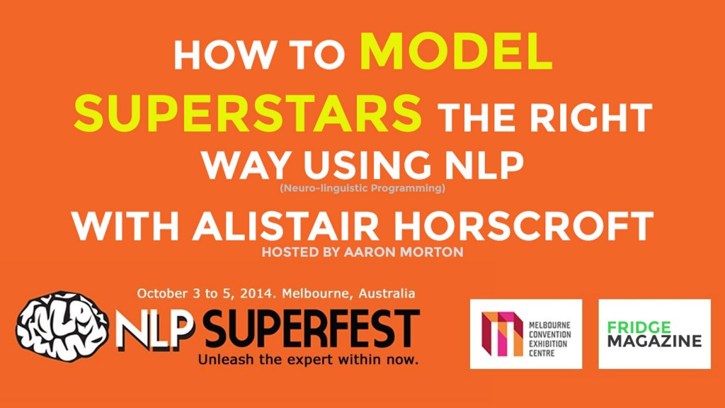 Picture of a thumbnail that says How To Model Superstars The Right Way Using NLP with Alistair Horscroft