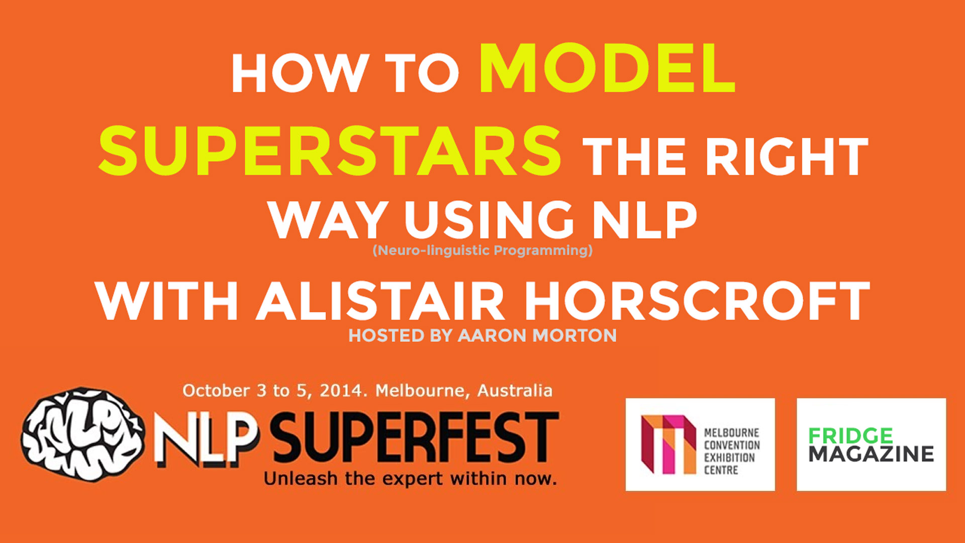 How to model superstars the right way using nlp with alistair horscroft 1920 fridge magazine - How to use the fridge in an ingenious manner ...