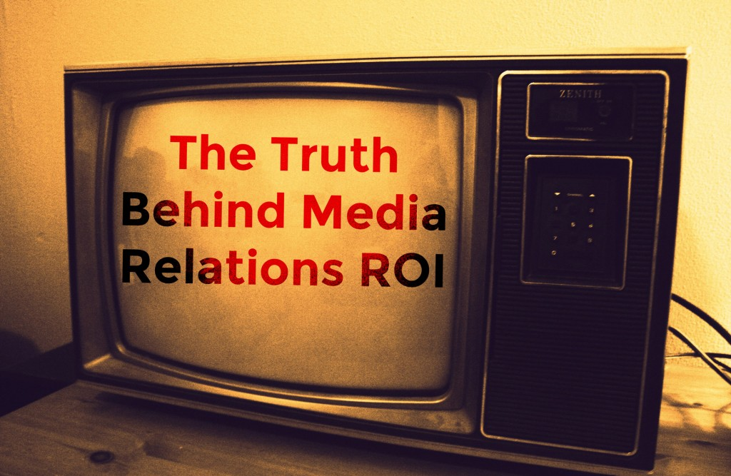 TV has the words ' The Truth Behind Media Relations ROI' on screen