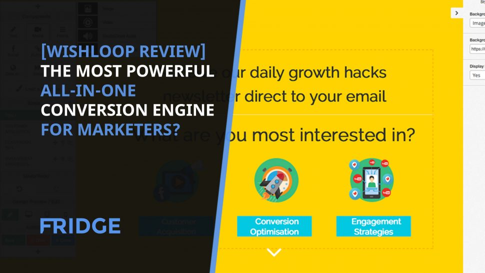 Image that says - Wishloop Review - Is It The Most Powerful All-in-One Conversion Engine for Marketers