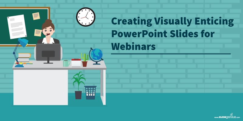 6 Easy Webinar Slide Design Tips To Create Enticing PowerPoint Slides