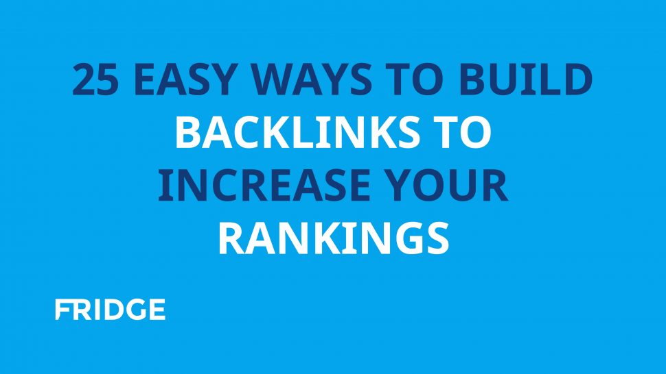 Image that says - 25 Easy Ways To Build Backlinks To Increase Your Rankings
