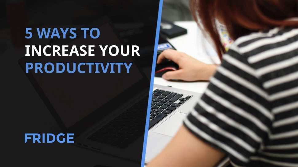 Image that has the text - 5 Ways to Increase Your Productivity